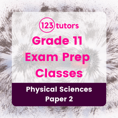 Grade 11 - Exam Prep Classes - Physical Sciences Paper 2 (8 Hours)