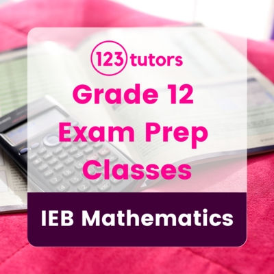 IEB Grade 12 - Exam Prep Classes - Mathematics (16 Hours)