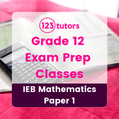 IEB Grade 12 - Exam Prep Classes - Mathematics Paper 1 (8 Hours)