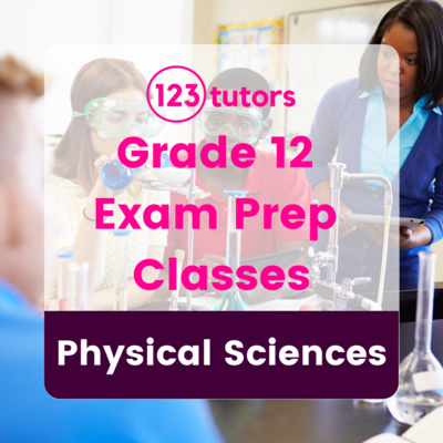 Grade 12 - Exam Prep Classes - Physical Sciences (16 Hours)