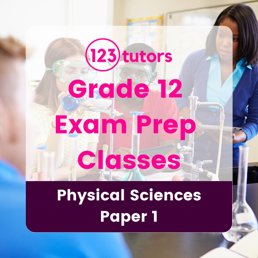 Grade 12 - Exam Prep Classes - Physical Sciences Paper 1 (8 Hours)