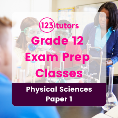 Grade 12 - Exam Prep Classes - Physical Sciences Paper 1 (8 Hours)