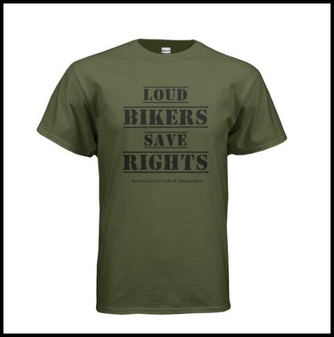Loud Bikers Save Rights T-Shirt (OD Green w/ Black writing) *Printed in batches of 24 and then shipped.