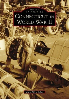 Images of America: Connecticut in World War II NEW