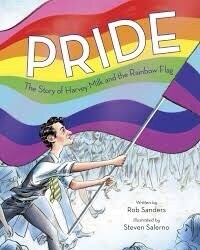 Pride the Story of Harvey Milk and the Rainbow Flag NEW