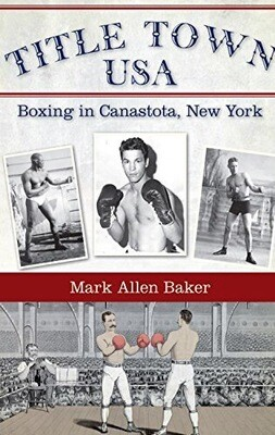 Title Town USA, Boxing in Upstate New York NEW - SIGNED