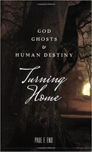 Turning Home: God Ghosts & Human Destiny SIGNED