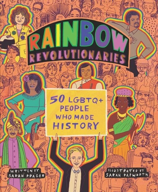 Rainbow Revolutionaries: 50 LGBTQ+ People Who Made History NEW SIGNED/PERSONALIZED
