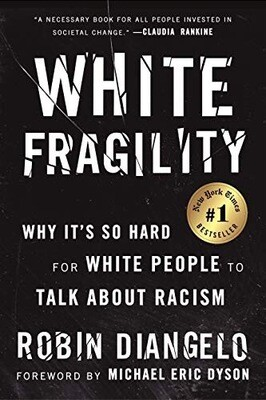 White Fragility: Why It's So Hard for White People to Talk About Racism NEW
