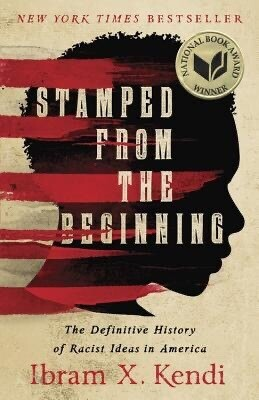 Stamped from the Beginning: The Definitive History of Racist Ideas in America NEW