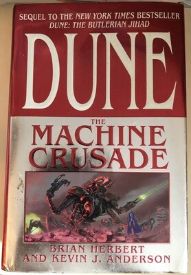 Dune: The Machine Crusade: Book Two of the Legends of Dune Trilogy - First Edition