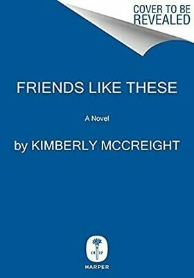 Friends Like These: A Novel NEW, Pre-order