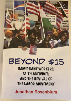 Beyond $15: Immigrant Workers, Faith Activists, and the Revival of the Labor Movement NEW, SIGNED