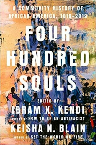 Four Hundred Souls: A Community History of African America, 1619-2019 NEW