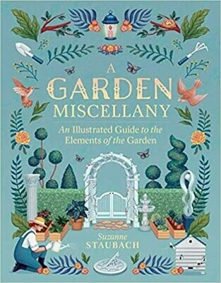 A Garden Miscellany: An Illustrated Guide to the Elements of the Garden NEW, 20% OFF