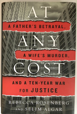 At Any Cost: A Father's Betrayal, a Wife's Murder, and a Ten-Year War for Justice NEW, 40% OFF