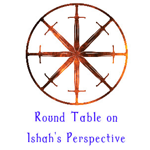 7. Round Table on Ishah's Perspective