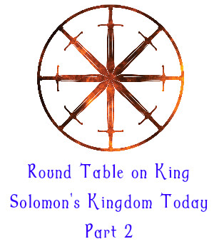 9. Round Table on King Solomon's Kingdom Today - Part 2