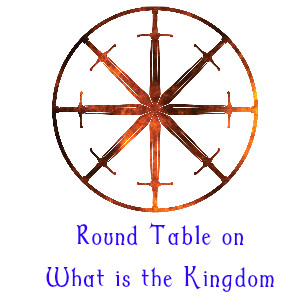 11. Round Table on What is the Kingdom