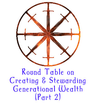 17. Round Table on Creating & Stewarding Generational Wealth (Part 2)