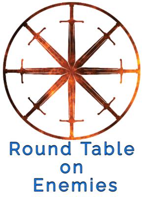 30. Round Table on Enemies