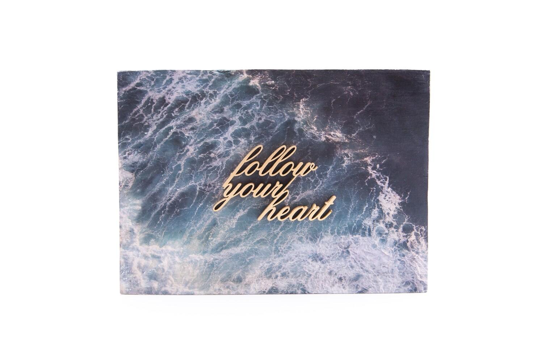 "Wood Print ""follow your heart"""