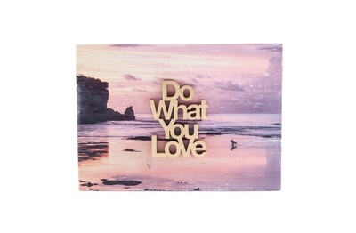 "Wood Print ""Do What You Love"