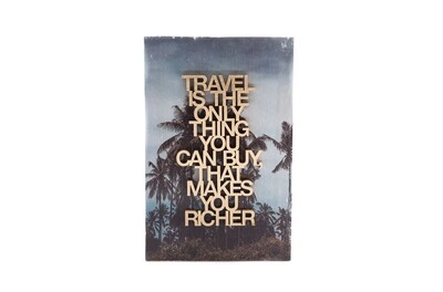 "Wood Print ""TRAVEL IS THE ONLY THING..."