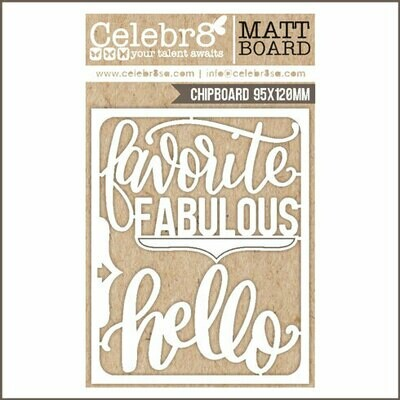 Celebr8 - Favourite Fabulous Hello Chipboard