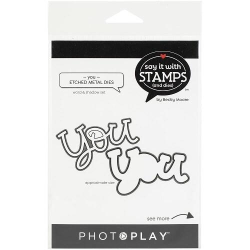Photoplay - Say it with Stamps & Dies - You - Die Set