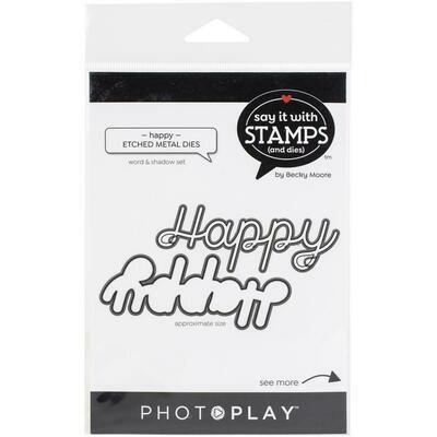 Photoplay - Say it with Stamps & Dies - Happy  Die