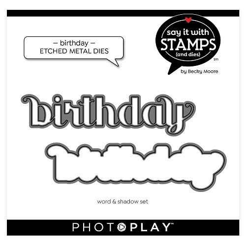 Photoplay - Say it with Stamps & Dies - Birthday Metal Die Set