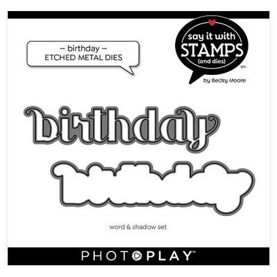 Photoplay - Say it with Stamps & Dies - Birthday  Die