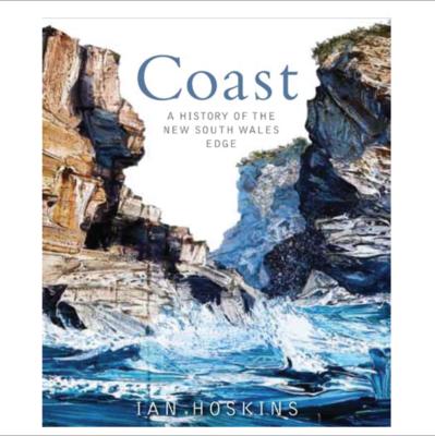 Coast: A History of the New South Wales Edge. By Ian Hoskins