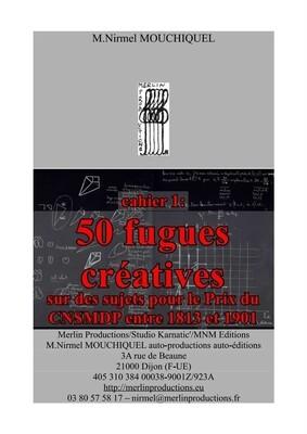 50 fugues créatives sur des sujets de concours du CNSM Paris entre 1813 et 1901