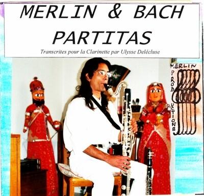Merlin et Bach: Partitas (pour violon)