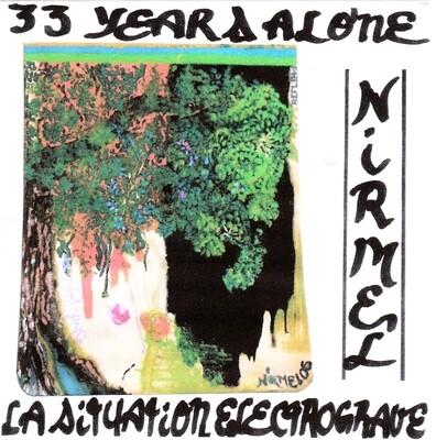 33 years alone/La situation électrograve (double-album)