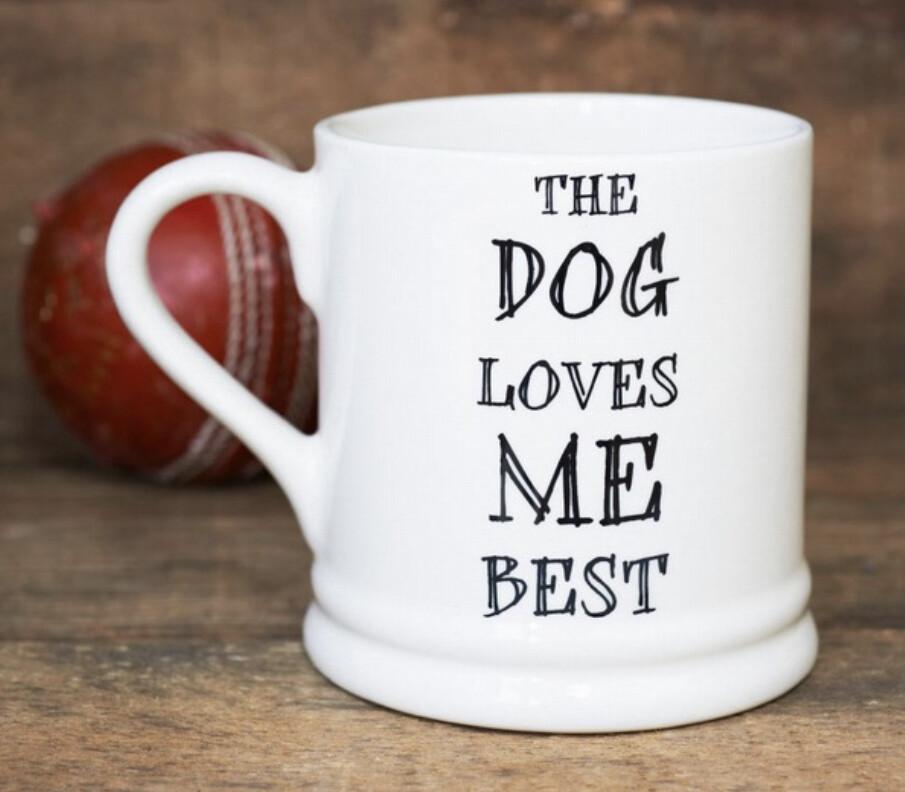Sweet William Mug - The Dog Loves Me Best