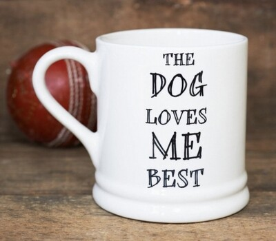 Sweet William Mug - The Dog Loves Me Best