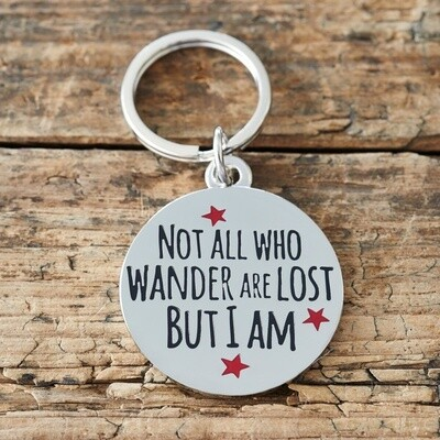 Sweet William Not All Who Wander Are Lost But I Am Dog Tag