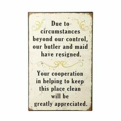 Due To Circumstances.... Metal Sign