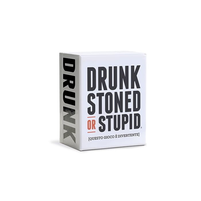 Drunk, Stoned or Stupid -ITA-