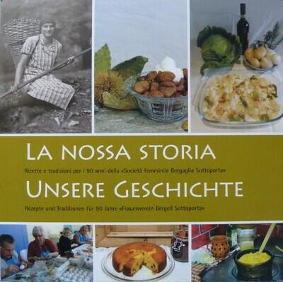 La Nossa Storia I/D (ricette e tradizioni della Bregaglia) NF-014