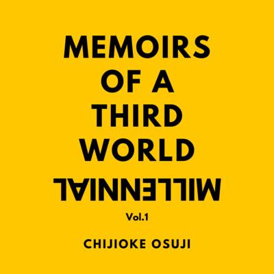 Memoirs Of A Third World Millennial
