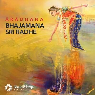 Aradhana: Bhajamana Sri Radhe