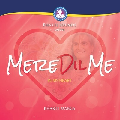 Bhakti Sounds Latvia: Mere Dil Me (In My Heart)