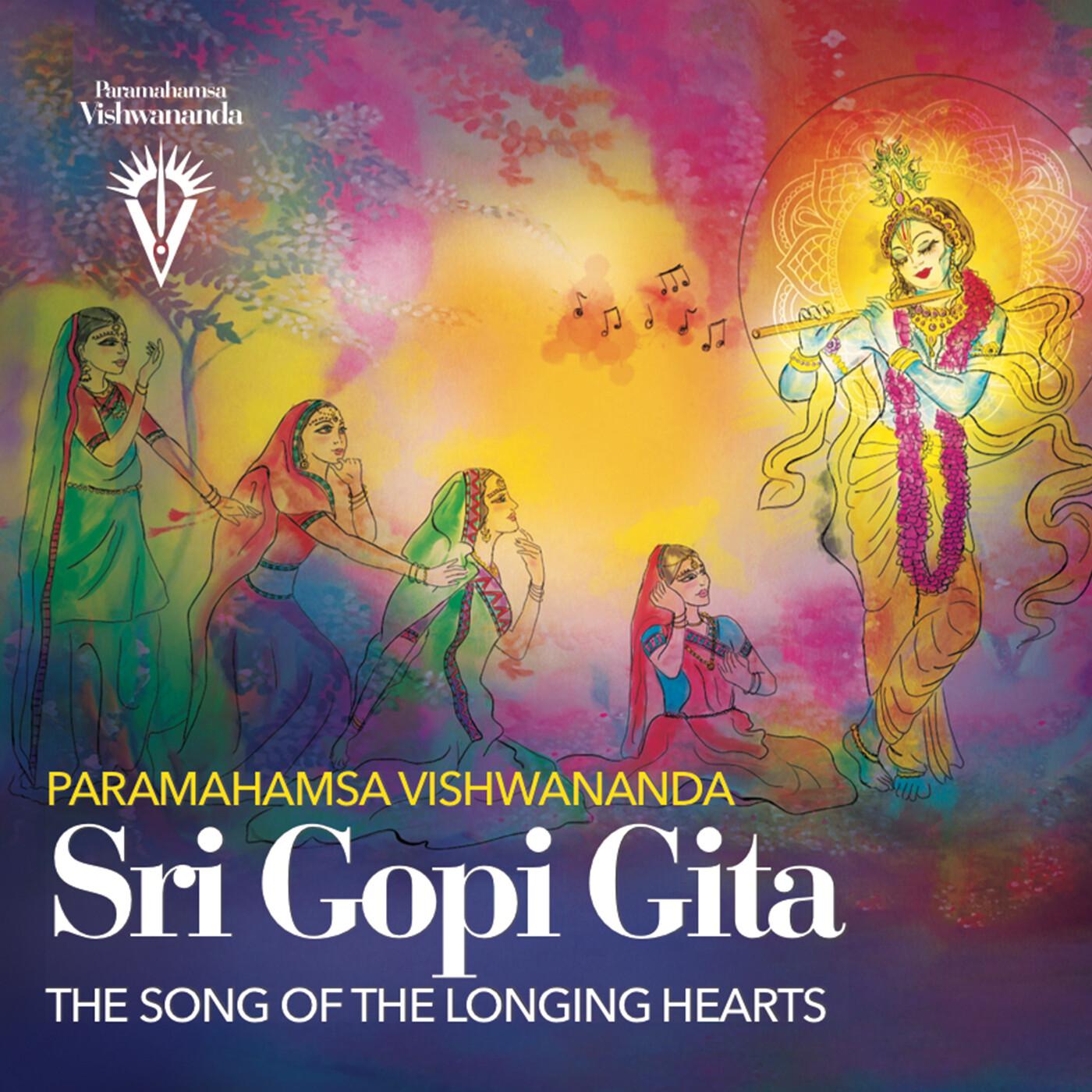 Sri Gopi Gita, The Song of the Longing Hearts - Paramahamsa Vishwananda