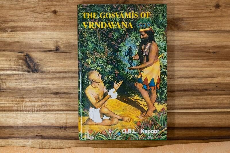 The Gosvamis of Vrindavana. O.B.L.Kapoor.