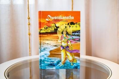 Dwarakanatha: the Lord of Dwaraka. Vanamali.