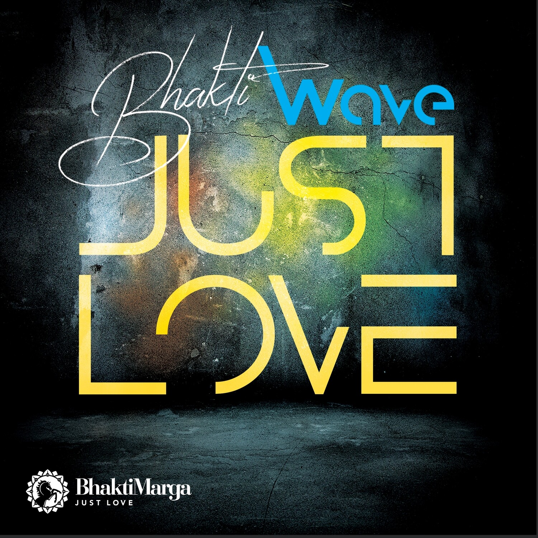 Bhakti Wave: Just Love